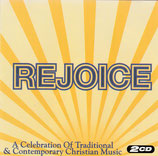 REJOICE : A Celebration Of Traditional & Contemporary Christian Music 2-CD