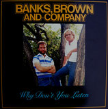 Banks, Brown & Co - Why Don't You Listen