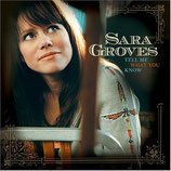 Sara Groves - Tell Me What You Know