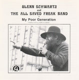 Glenn Schwartz and The All Saved Freak Band - My Poor Generation