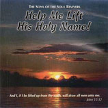 THE SONS OF THE SOUL REVIVERS - Help Me Lift His Holy Name!
