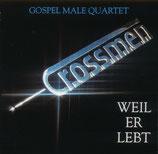 Crossmen Gospel Quartet - Weil Er lebt