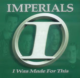Imperials - I Was Made For This -