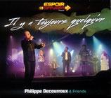 Philippe Decourroux & Friends - Il y a toujours quelqu'un
