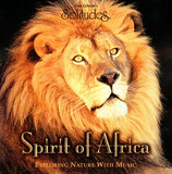 Spirit of Africa - Exploring Nature With Music (Don Gibsons's Solitudes)