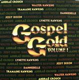 Gospel Gold Volume I : Walter Hawinins, Lynette Hawkins, Jessy Dixon, Andraé Crouch, Tramaine Hawkins, Danniebelle