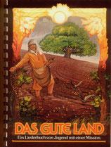 Das gute Land - Liederbuch (Noten+Texte)