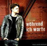 Klaus-André Eickhoff - Während ich warte (Glaube,Hoffnung,Liebeslieder)