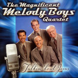 Melody Boys Quartet - Talkin' bout Jesus -