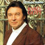 Karel Gott - Nie mehr Bolero / Ich will dich so wie du bist