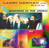 Larry Norman & Beam - Shouting In The Storm