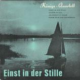Königs Quartett - Einst in der Stille