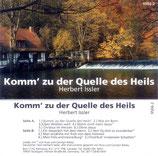Herbert Issler - Komm' zu der Quelle des Heils