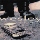 The Wesleys Brothers - Fill Me Up