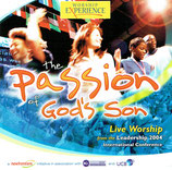 WORSHIP EXPERIENCE : The Passion of God's Son - Live Worship from the Leadership 2004 Int.Conference (Kingsway Music)