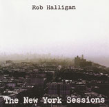 Rob Halligan - The New York Sessions