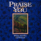 Wayne Goodine & Friends - Praise You