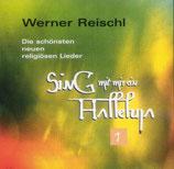Werner Reischl - Sing mit mir ein Halleluja 1