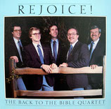 Back To The Bible Quartet - Rejoice!