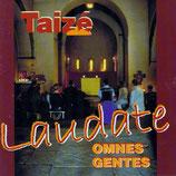 Taizé - Laudate : Omnes Gentes