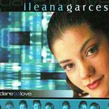 Ileana Garces - Dare To Love