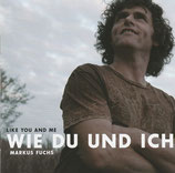 Markus Fuchs - Wie du und ich (Like You And Me)