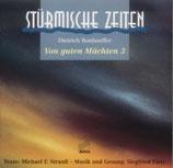 Siegfried Fietz - Stürmische Zeiten (Von guten Mächten 3)