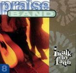 Praise Band 8 - I Walk By Faith
