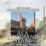 As A Thousand Years : Israel Celebrates Messiah (Paul Wilbur,John Starnes,David Loden,Elisheva Shomron, u.a.)
