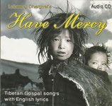 Lobsang Dhargyal's Have Mercy - Tibetan Gospel Songs with English Lyrics