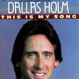 Dallas Holm - This Is My Song