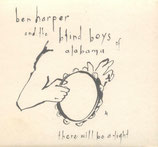 Ben Harper & The Blind Boys Of Alabama - There Will Be Alright