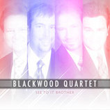 Blackwood Quartet - See To It Brother