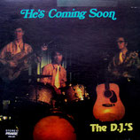 The D.J.'S - He's Coming Soon