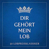 Dir gehört mein Lob : 30 Lobpreis-Klassiker (2-CD)