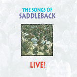Saddleback Singers : The Songs of Saddleback Live!