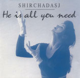 Shirchadasj - He's is all you need