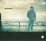 Tom Lane - My Father's Here