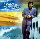 Mylon LeFevre - Faith, Hope & Love