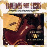 Flying W Wranglers - Cowboy For Jesus-