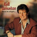 Kjell Samuelson - Minns du sängen...