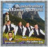 Kastelruther Männerquartett - Ein Dankeschön für jeden Tag CD