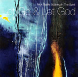 Nick Battle - Soaking In The Spirit : Let Go & Let God