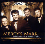 Mercy's Mark - Something's happening -