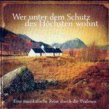 Wer unter dem Schutz des Höchsten wohnt : Eine musikalische Reise durch die Psalmen (gerth)