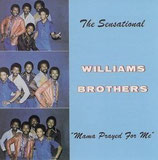 Williams Brothers - Mama Prayed For Me