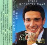 Daniel Santini - Jesus höchster Name