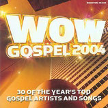 WOW Gospel 2004 : 30 of The Year's Top Gospel Artists And Songs (2-CD)