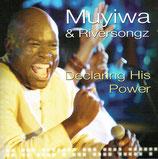 Muyiwa & Riversongz - Declaring His Power