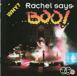 WHY? - Rachel says Boo!